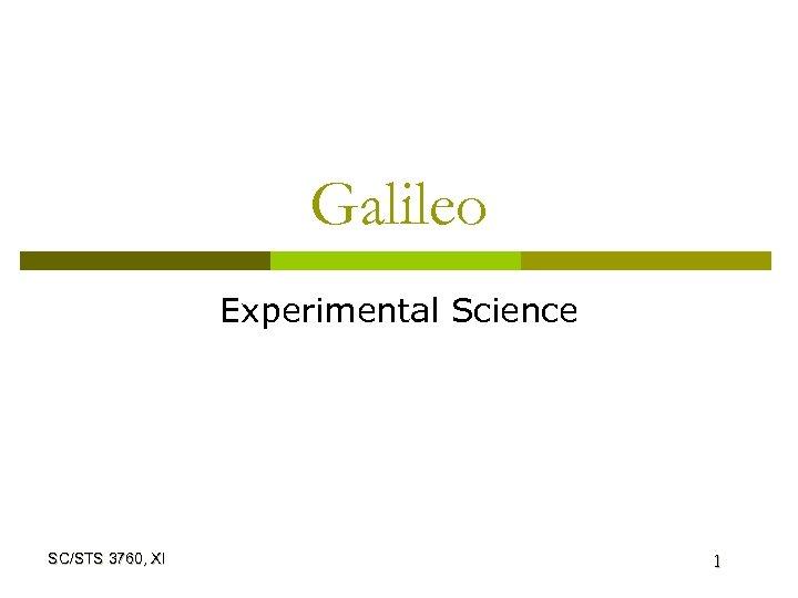 Galileo Experimental Science SC/STS 3760, XI 1