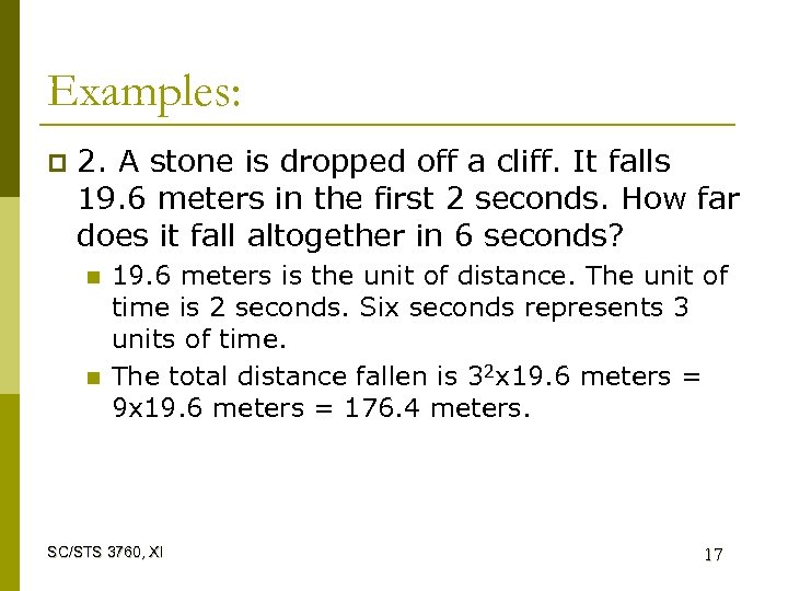 Examples: p 2. A stone is dropped off a cliff. It falls 19. 6