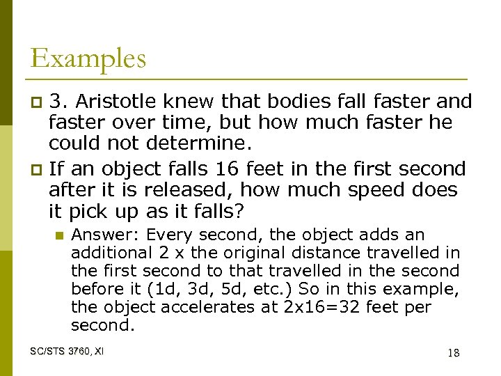 Examples 3. Aristotle knew that bodies fall faster and faster over time, but how