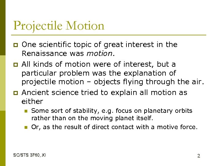 Projectile Motion p p p One scientific topic of great interest in the Renaissance