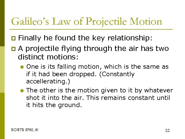 Galileo's Law of Projectile Motion Finally he found the key relationship: p A projectile