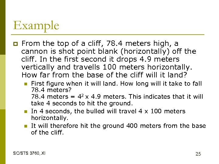 Example p From the top of a cliff, 78. 4 meters high, a cannon