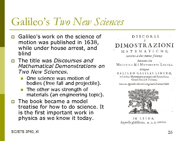 Galileo's Two New Sciences p p Galileo's work on the science of motion was