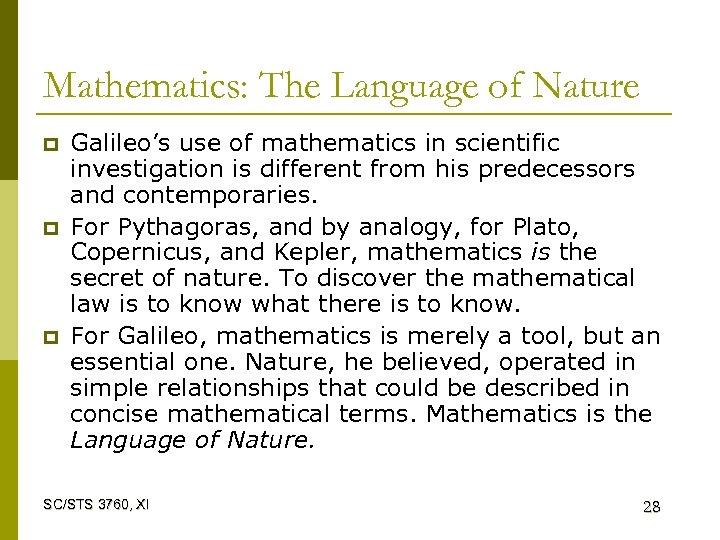 Mathematics: The Language of Nature p p p Galileo's use of mathematics in scientific