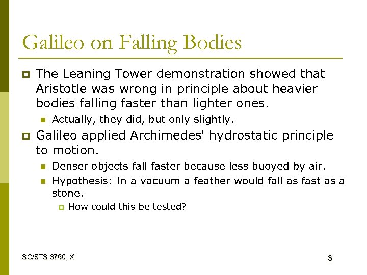 Galileo on Falling Bodies p The Leaning Tower demonstration showed that Aristotle was wrong