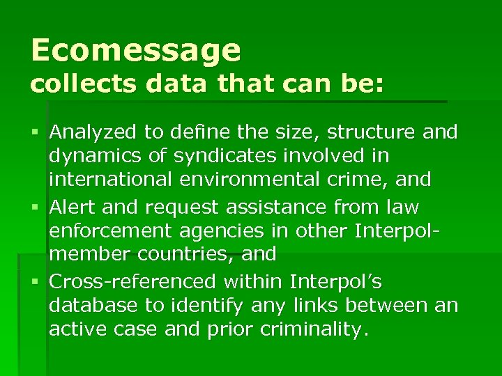 Ecomessage collects data that can be: § Analyzed to define the size, structure and