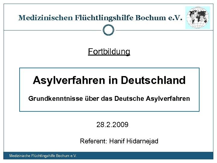 Medizinischen Flüchtlingshilfe Bochum e. V. Fortbildung Asylverfahren in Deutschland Grundkenntnisse über das Deutsche