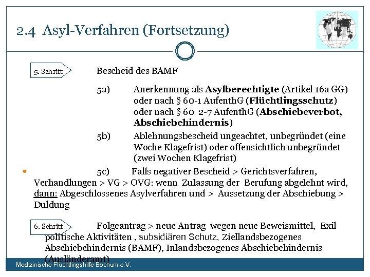 2. 4 Asyl-Verfahren (Fortsetzung) 5. Schritt Bescheid des BAMF 5 a) Anerkennung als Asylberechtigte