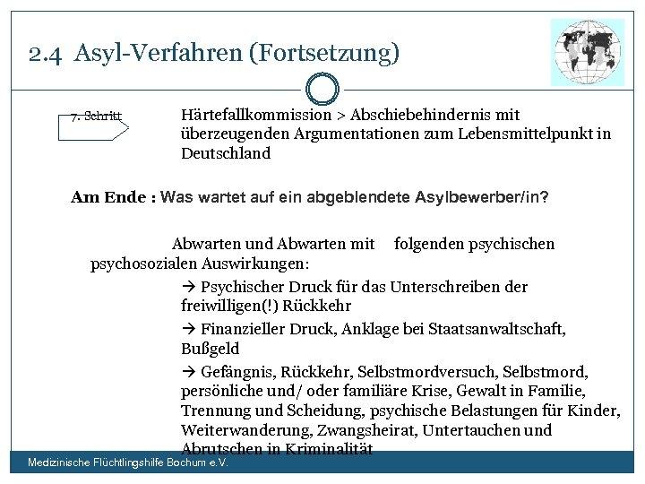 2. 4 Asyl-Verfahren (Fortsetzung) 7. Schritt Härtefallkommission > Abschiebehindernis mit überzeugenden Argumentationen zum Lebensmittelpunkt