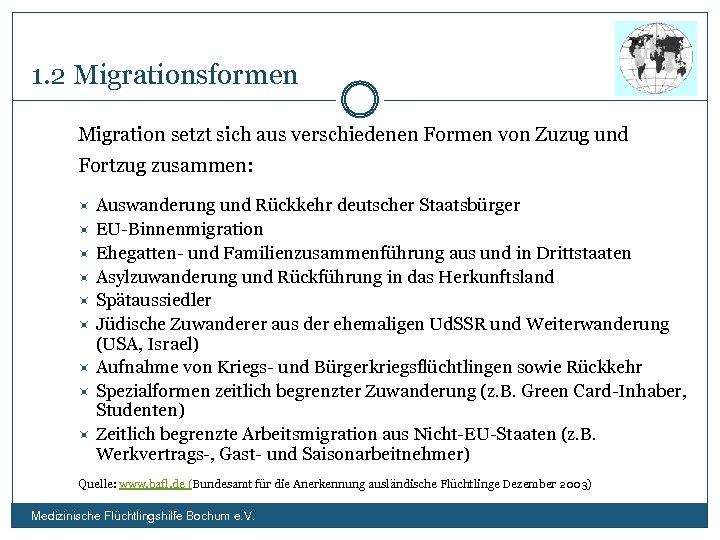 1. 2 Migrationsformen Migration setzt sich aus verschiedenen Formen von Zuzug und Fortzug zusammen: