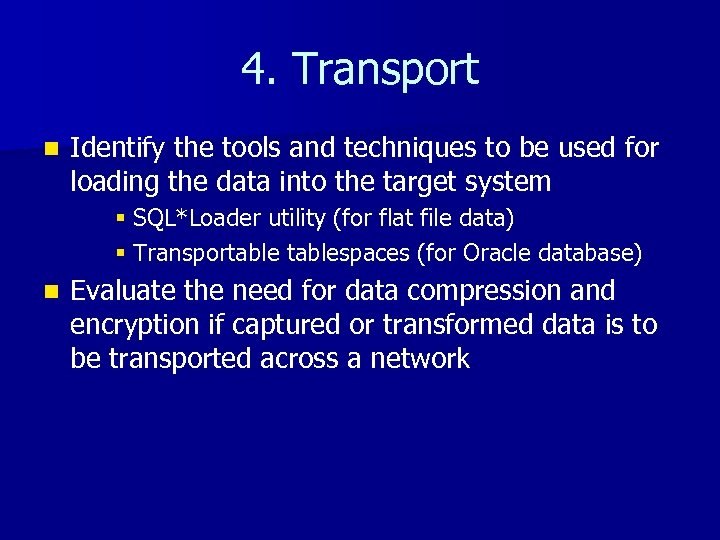 4. Transport n Identify the tools and techniques to be used for loading the