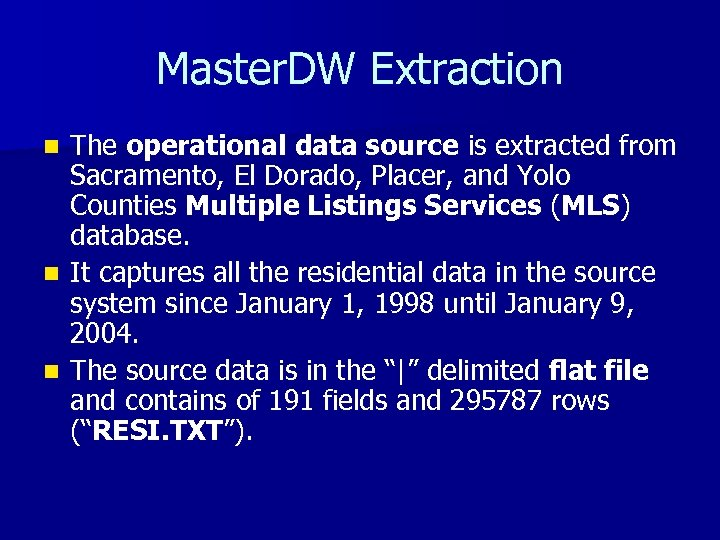 Master. DW Extraction The operational data source is extracted from Sacramento, El Dorado, Placer,