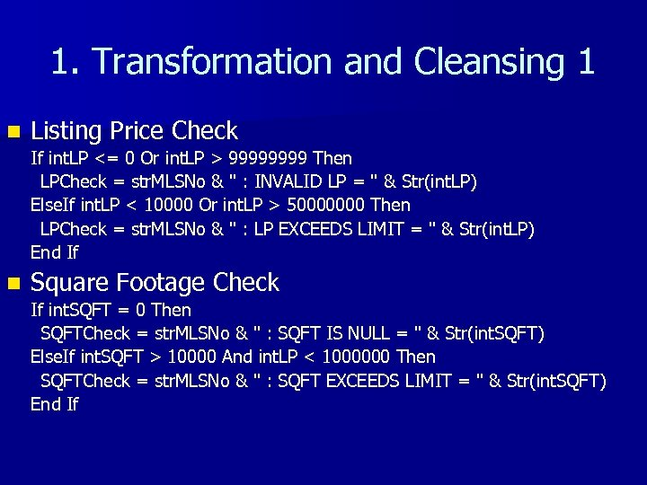 1. Transformation and Cleansing 1 n Listing Price Check If int. LP <= 0
