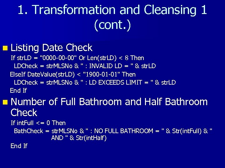 1. Transformation and Cleansing 1 (cont. ) n Listing Date Check If str. LD