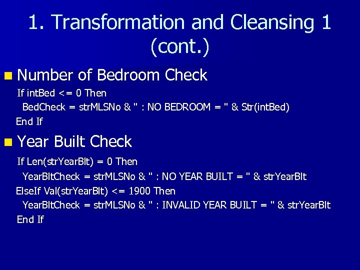 1. Transformation and Cleansing 1 (cont. ) n Number of Bedroom Check If int.