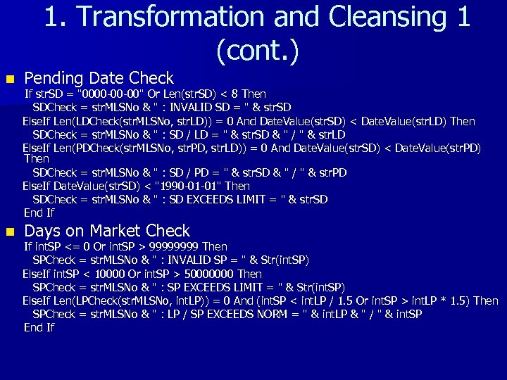 1. Transformation and Cleansing 1 (cont. ) n n Pending Date Check If str.