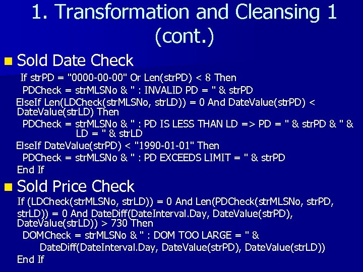1. Transformation and Cleansing 1 (cont. ) n Sold Date Check If str. PD