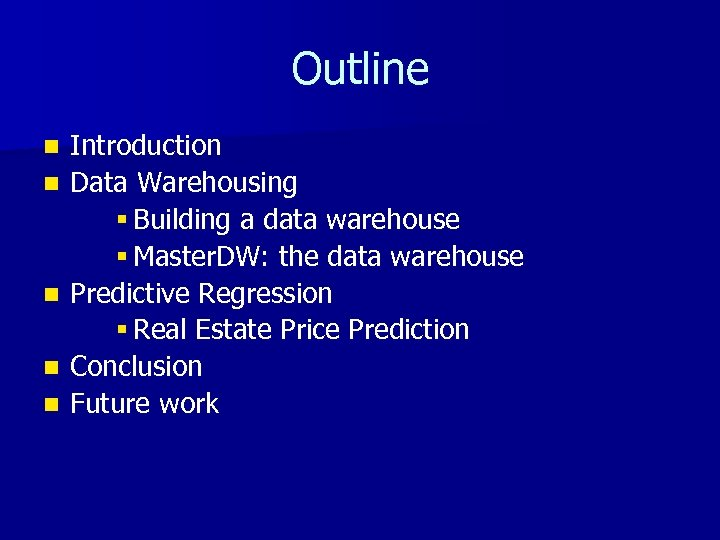 Outline n n n Introduction Data Warehousing § Building a data warehouse § Master.