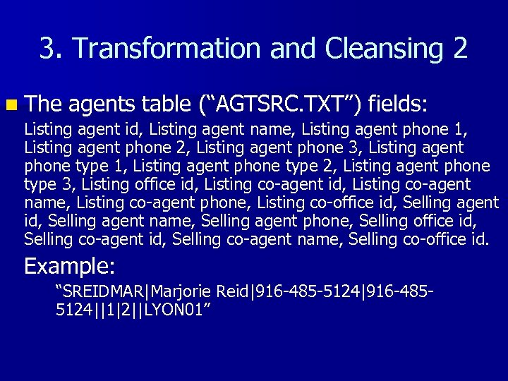 """3. Transformation and Cleansing 2 n The agents table (""""AGTSRC. TXT"""") fields: Listing agent"""