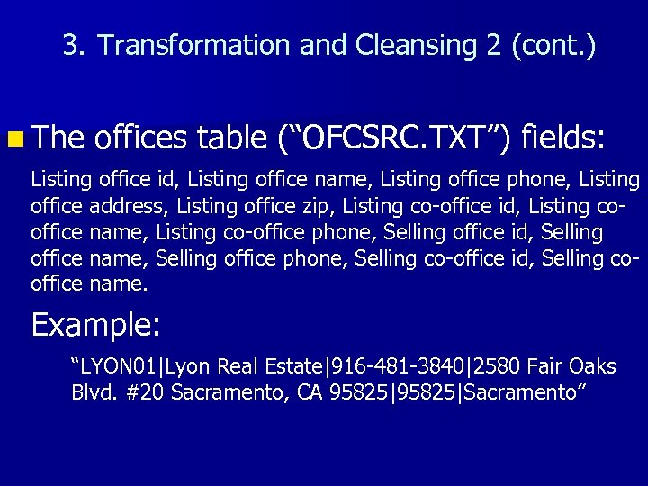 """3. Transformation and Cleansing 2 (cont. ) n The offices table (""""OFCSRC. TXT"""") fields:"""