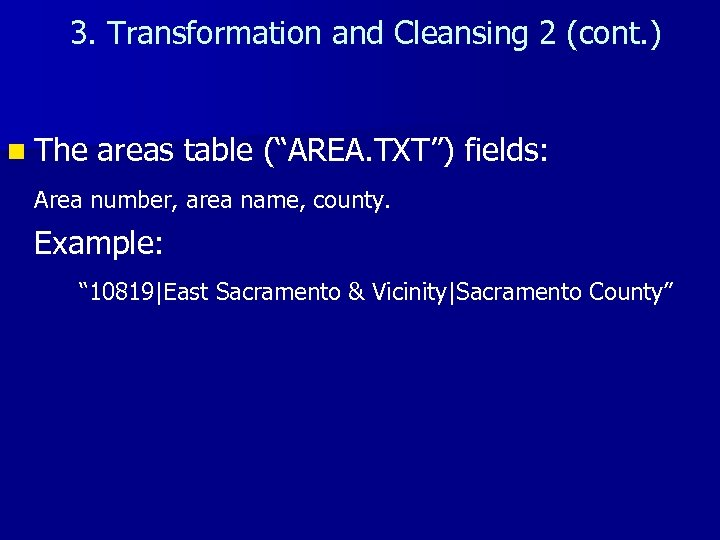 """3. Transformation and Cleansing 2 (cont. ) n The areas table (""""AREA. TXT"""") fields:"""