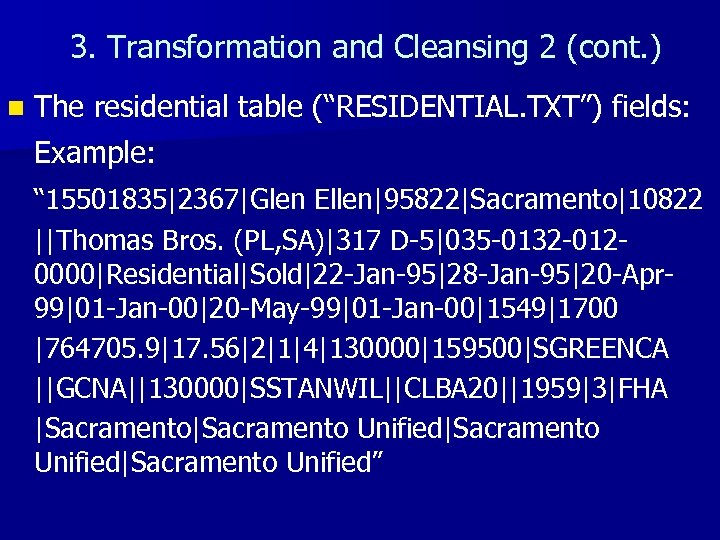 """3. Transformation and Cleansing 2 (cont. ) n The residential table (""""RESIDENTIAL. TXT"""") fields:"""