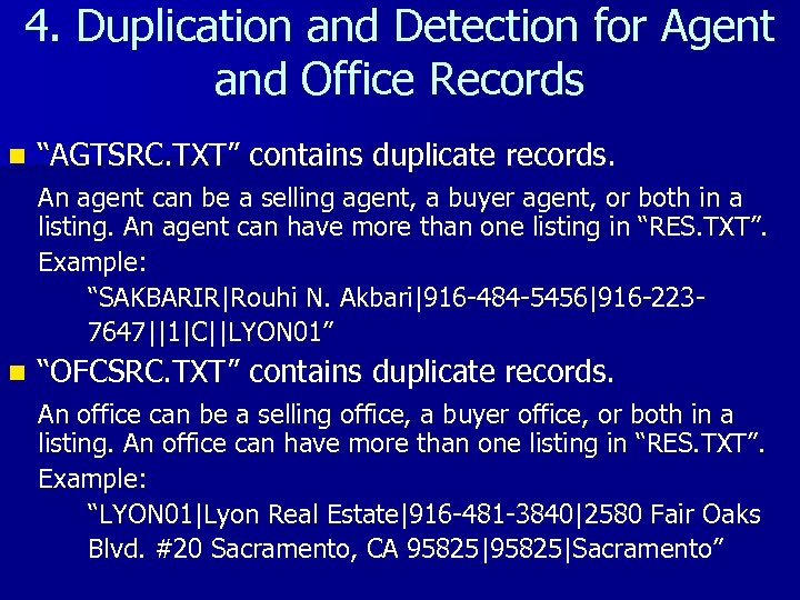 """4. Duplication and Detection for Agent and Office Records n """"AGTSRC. TXT"""" contains duplicate"""