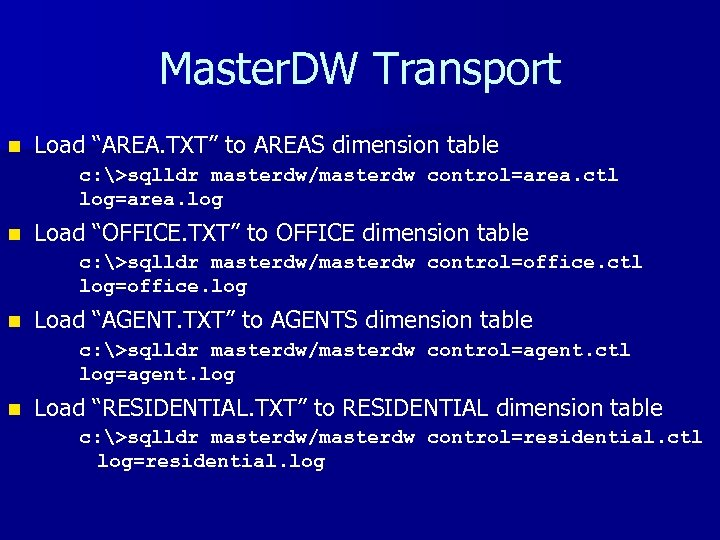 "Master. DW Transport n Load ""AREA. TXT"" to AREAS dimension table c: >sqlldr masterdw/masterdw"