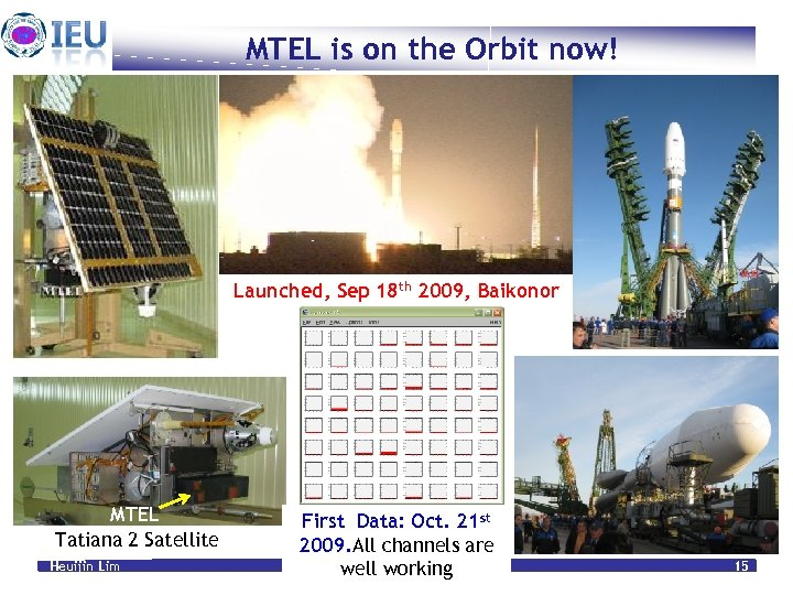 MTEL is on the Orbit now! Launched, Sep 18 th 2009, Baikonor MTEL Tatiana