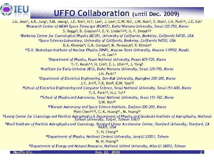UFFO Collaboration (until Dec. 2009) J. A. Jeon 1, A. R. Jung 1, S.