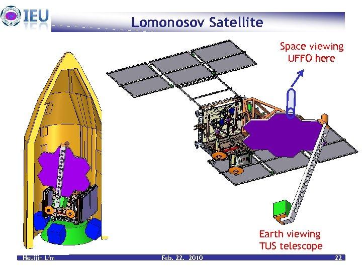Lomonosov Satellite Space viewing UFFO here Earth viewing TUS telescope Heuijin Lim Feb. 22.
