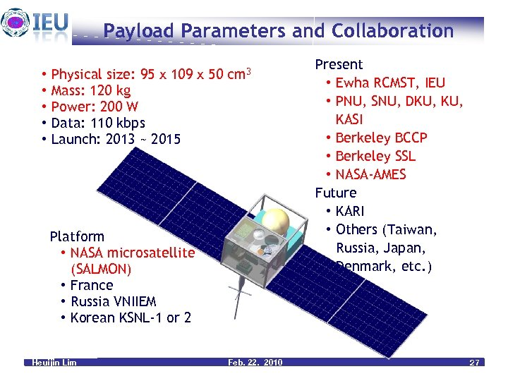 Payload Parameters and Collaboration • • • Physical size: 95 x 109 x 50