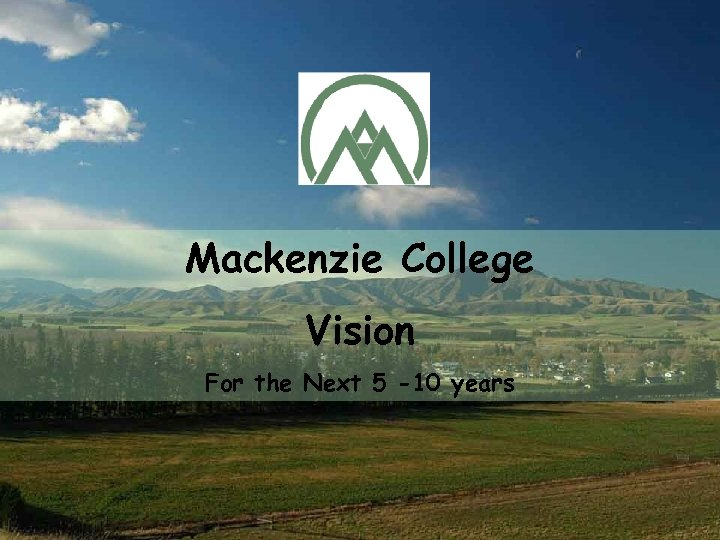 Mackenzie College Vision For the Next 5 -10 years