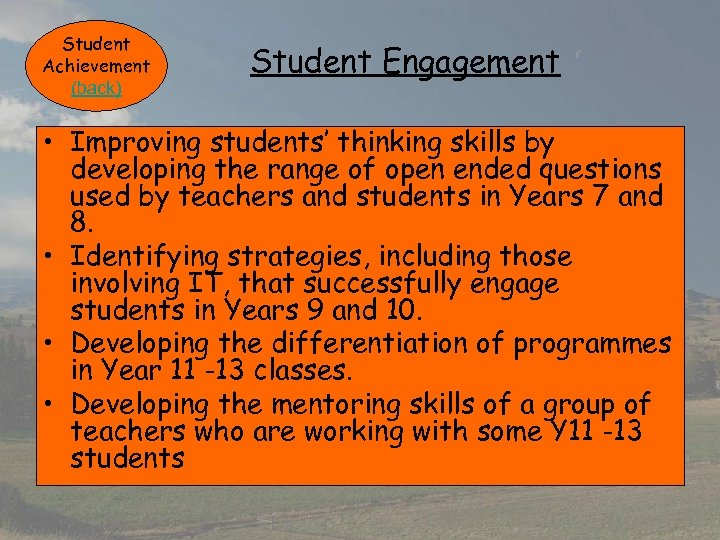 Student Achievement (back) Student Engagement • Improving students' thinking skills by developing the range