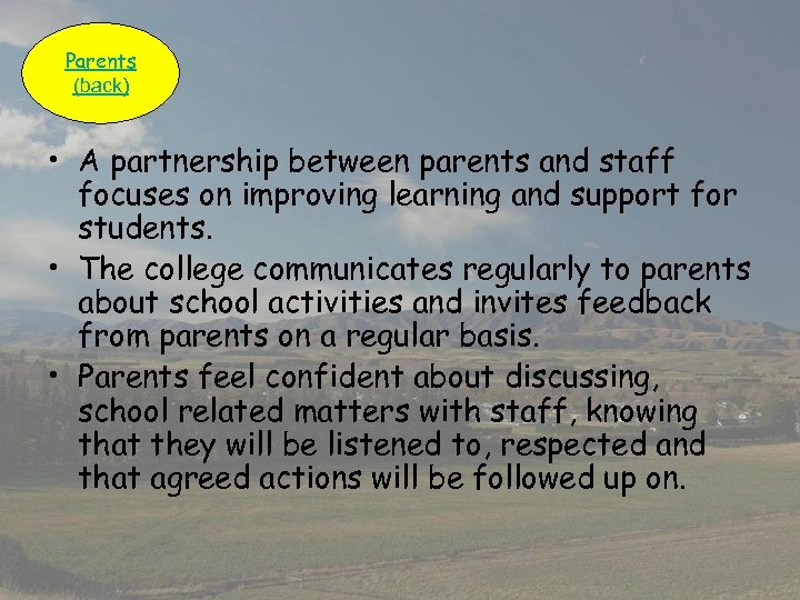 Parents (back) • A partnership between parents and staff focuses on improving learning and