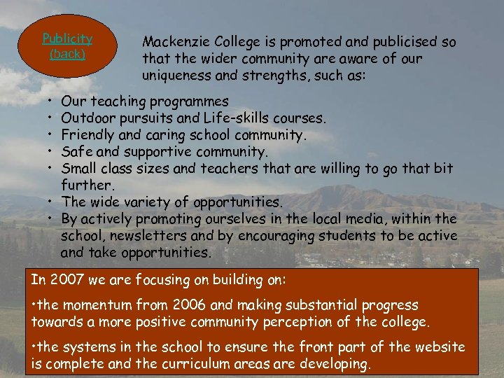 Publicity (back) Mackenzie College is promoted and publicised so that the wider community are