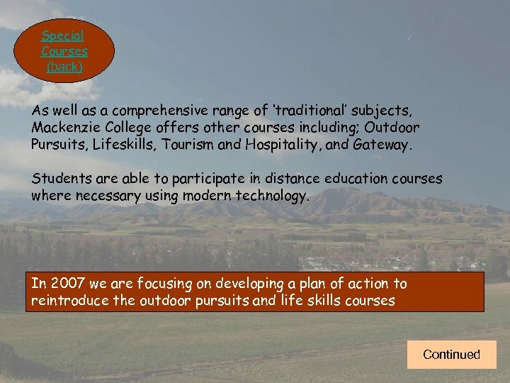 Special Courses (back) As well as a comprehensive range of 'traditional' subjects, Mackenzie College
