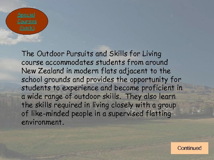 Special Courses (back) The Outdoor Pursuits and Skills for Living course accommodates students from