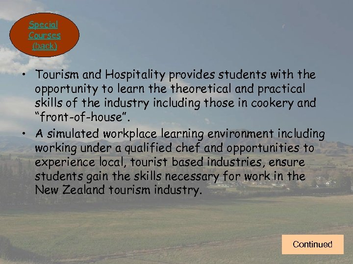 Special Courses (back) • Tourism and Hospitality provides students with the opportunity to learn