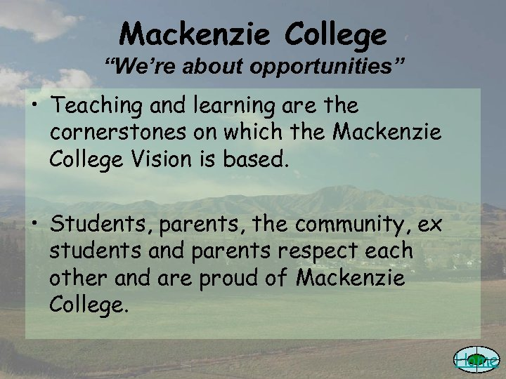 "Mackenzie College ""We're about opportunities"" • Teaching and learning are the cornerstones on which"