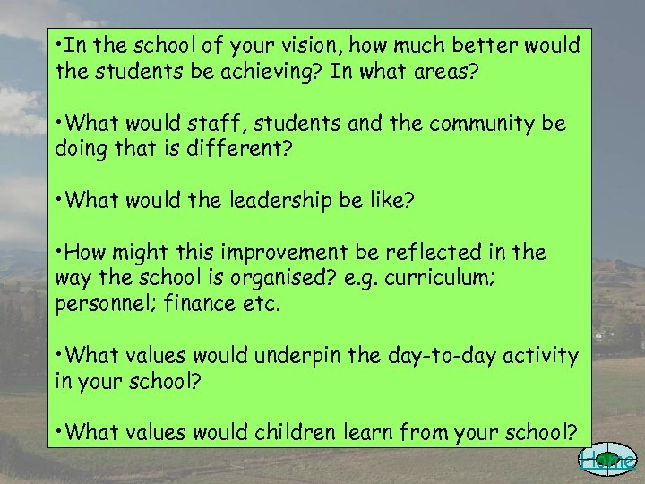 • In the school of your vision, how much better would the students