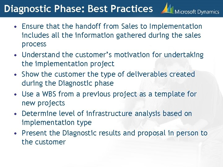 Diagnostic Phase: Best Practices • Ensure that the handoff from Sales to Implementation includes