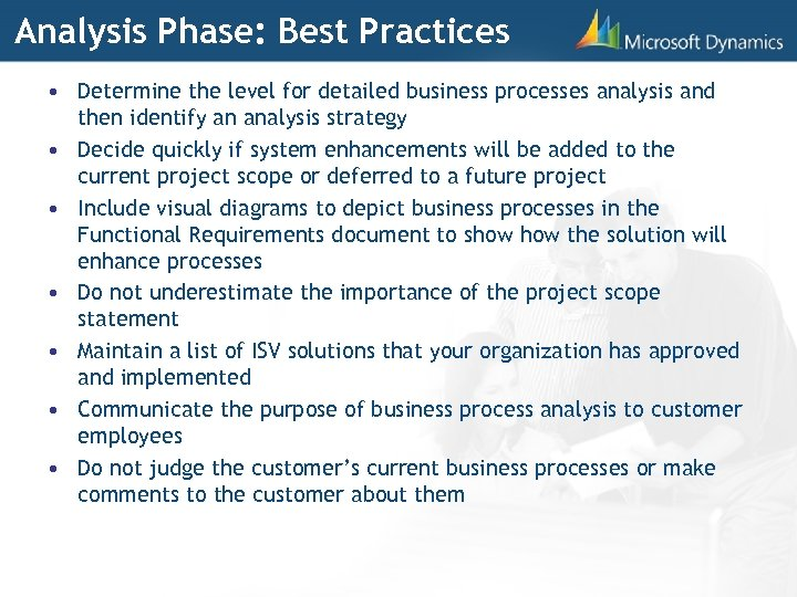 Analysis Phase: Best Practices • Determine the level for detailed business processes analysis and