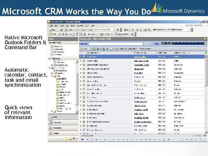 Microsoft CRM Works the Way You Do Native Microsoft Outlook Folders & Command Bar