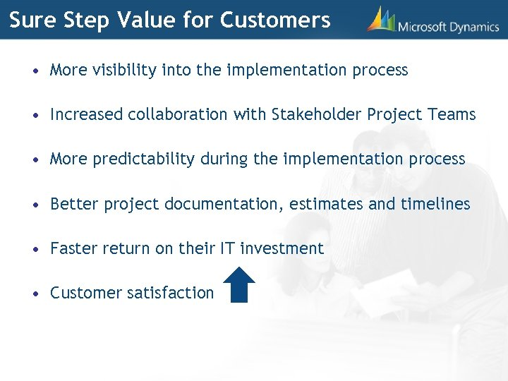 Sure Step Value for Customers • More visibility into the implementation process • Increased