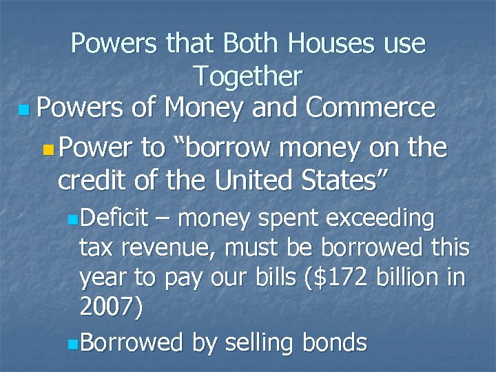 Powers that Both Houses use Together n Powers of Money and Commerce n Power