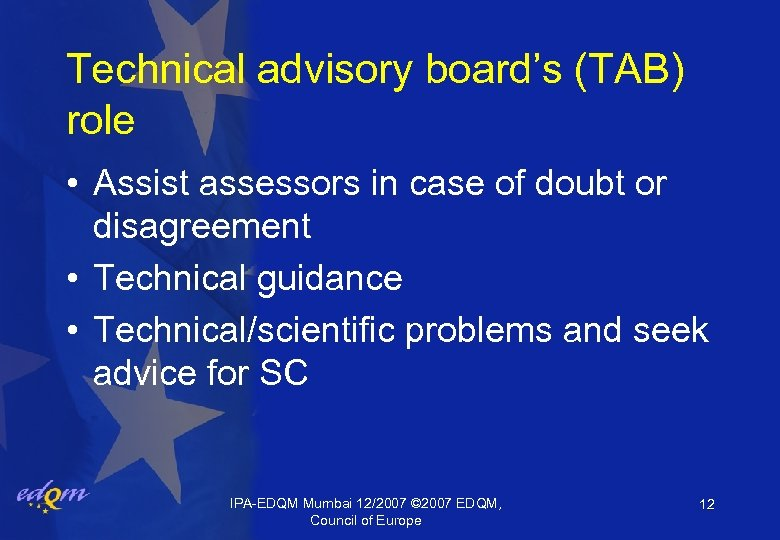 Technical advisory board's (TAB) role • Assist assessors in case of doubt or disagreement