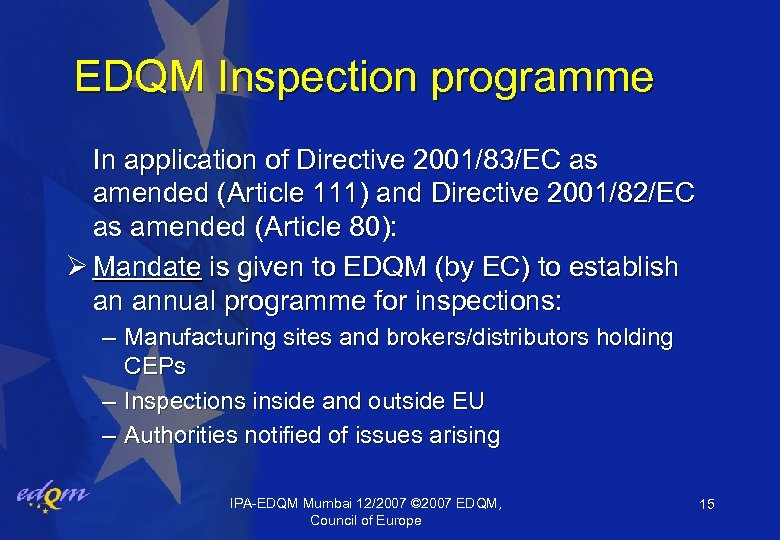 EDQM Inspection programme In application of Directive 2001/83/EC as amended (Article 111) and Directive