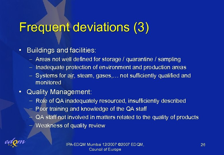 Frequent deviations (3) • Buildings and facilities: – Areas not well defined for storage
