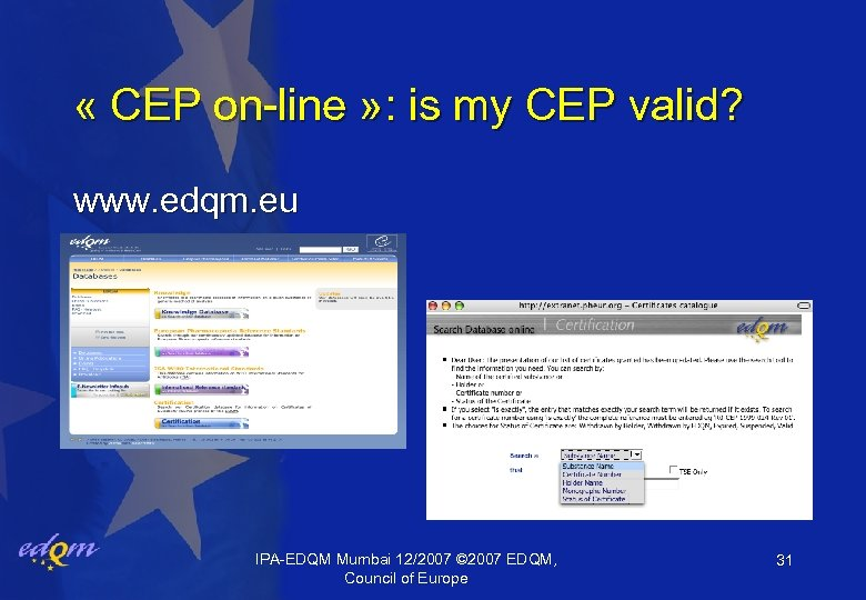 « CEP on-line » : is my CEP valid? www. edqm. eu IPA-EDQM